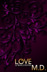Love M.D. by Rebecca Rohman Front Cover 600DPI