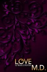Love M.D. by Rebecca Rohman Front Cover 600DPI