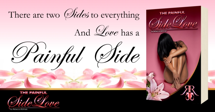 The Painful Side of Love by Rebecca Rohman- Cover Reveal